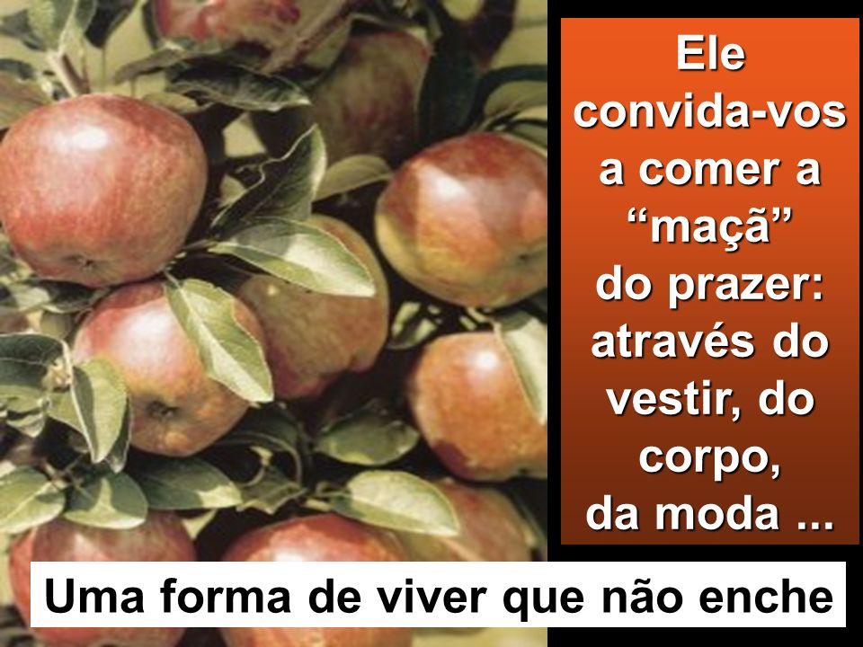 Ele convida-vos a comer a maçã do prazer: através do vestir, do corpo, da moda...