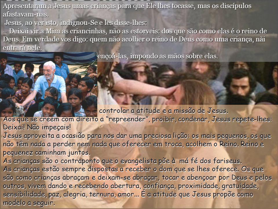 Apresentaram a Jesus umas crianças para que Ele lhes tocasse, mas os discípulos afastavam-nas.