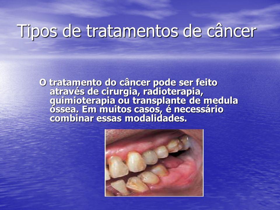O tratamento do câncer pode ser feito através de cirurgia, radioterapia, quimioterapia ou transplante de medula óssea. Em muitos casos, é necessário c