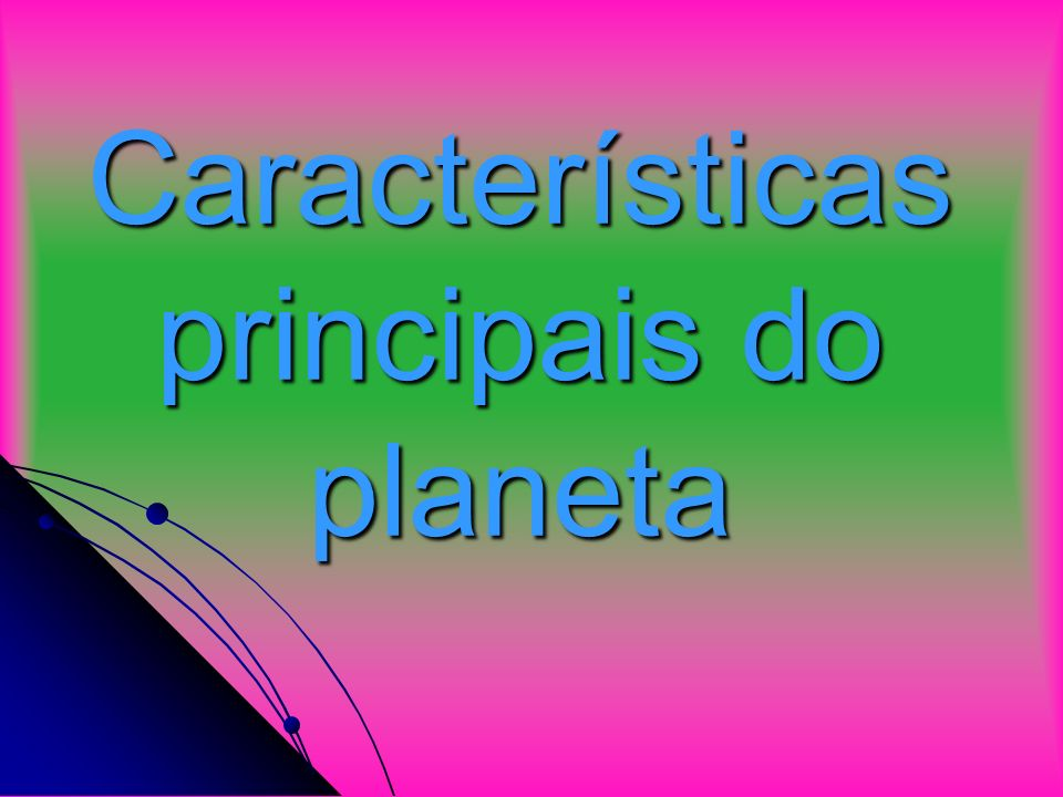 Características principais do planeta