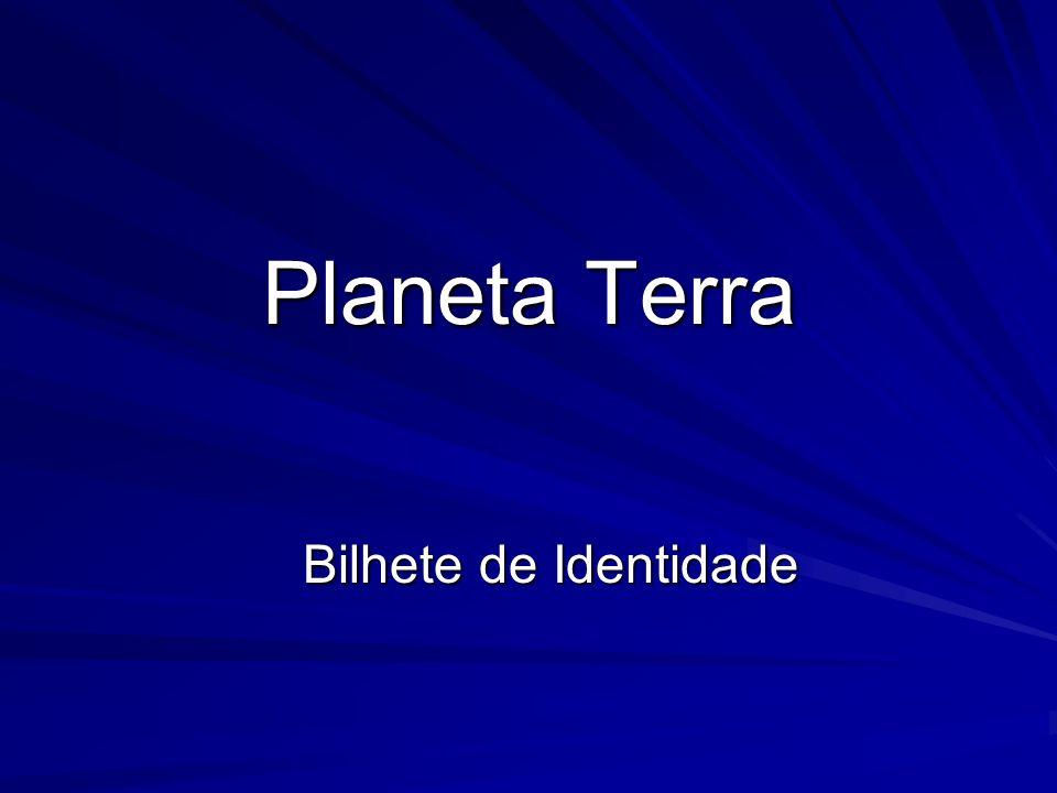 Planeta Terra Bilhete de Identidade Bilhete de Identidade