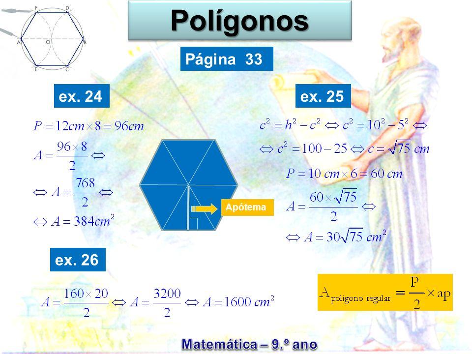 PolígonosPolígonos Página 33 ex. 25ex. 24 ex. 26 Apótema