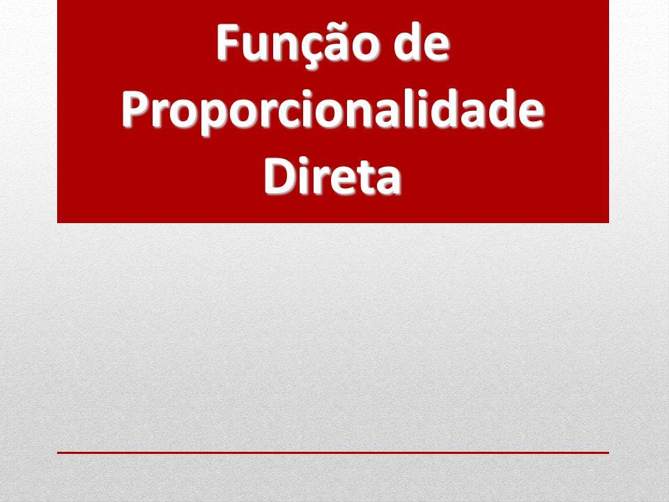 Função de Proporcionalidade Direta