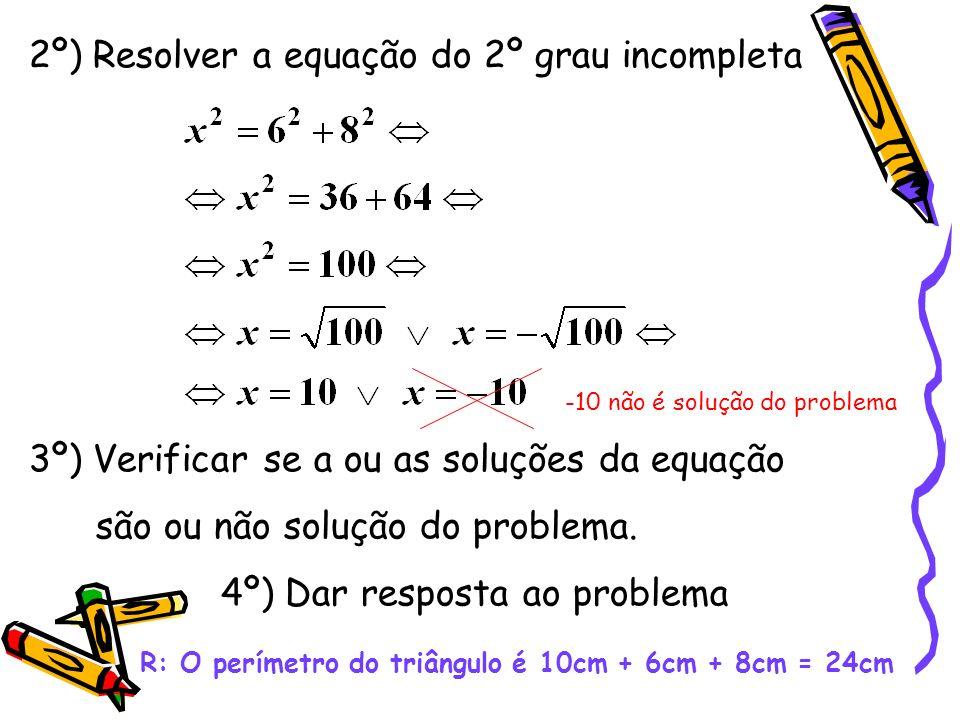 Resolução de equações do 2º grau incompletas (Revisões do 8º ano) Problema 1: Determina o perímetro de um triângulo rectângulo de catetos 6 cm e 8 cm.