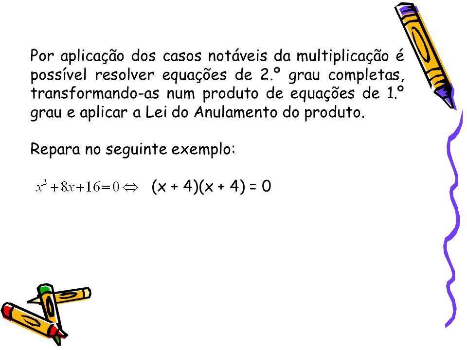 Observação: Para resolver equações do 2º grau incompletas, aplicando a lei do anulamento do produto, é necessário que o 2º membro da equação seja 0 (z