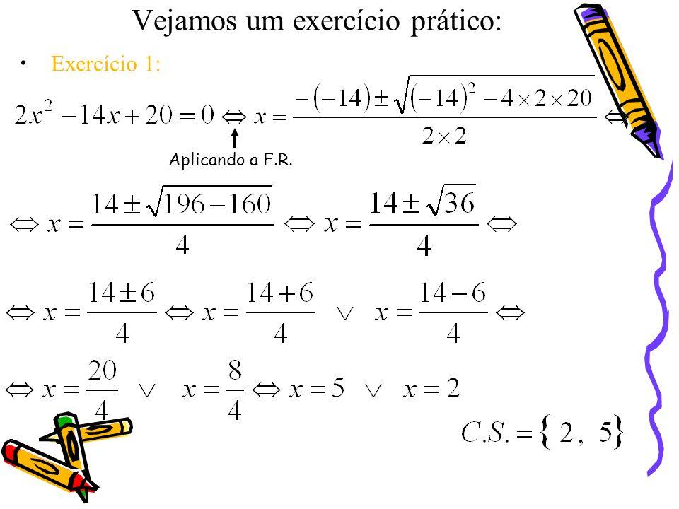 Para resolver uma equação do 2º grau, basta aplicar a fórmula resolvente, isto é: com a, b e c IR e a 0