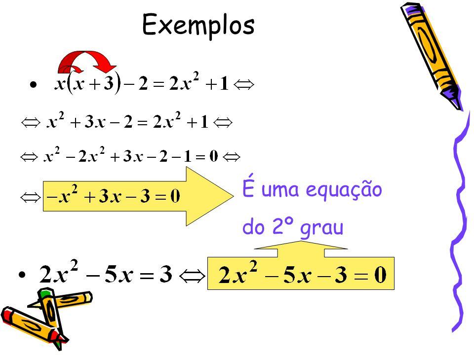 Observa que: a representa o coeficiente de x²; b representa o coeficiente de x; c representa o termo independente. Exemplos: x 2 - 5x + 6 = 0, onde a