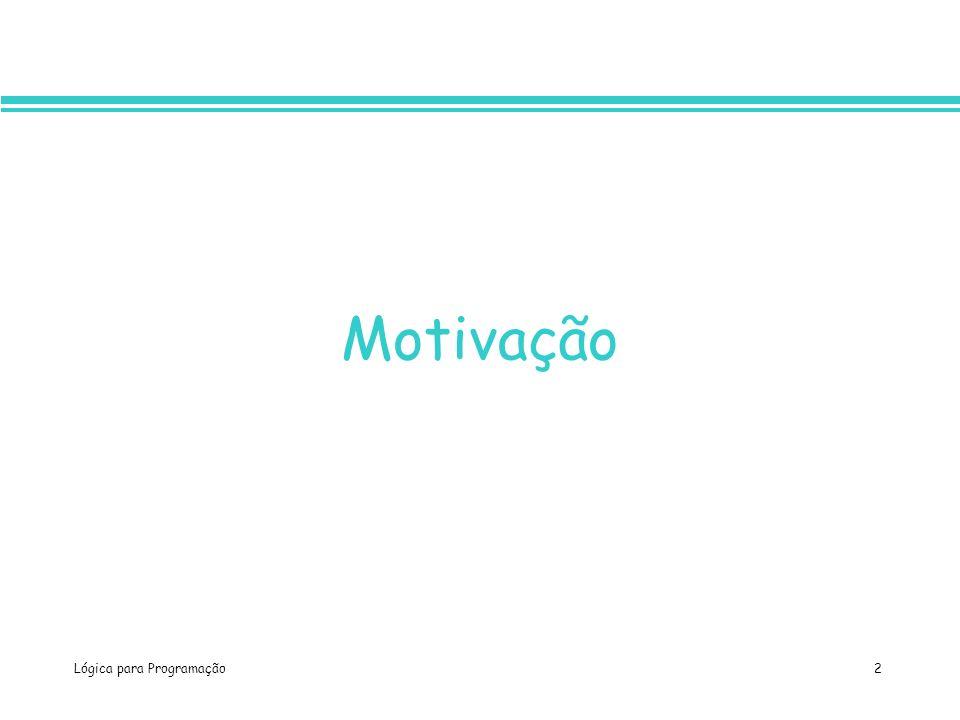 Lógica para Programação 2 Motivação