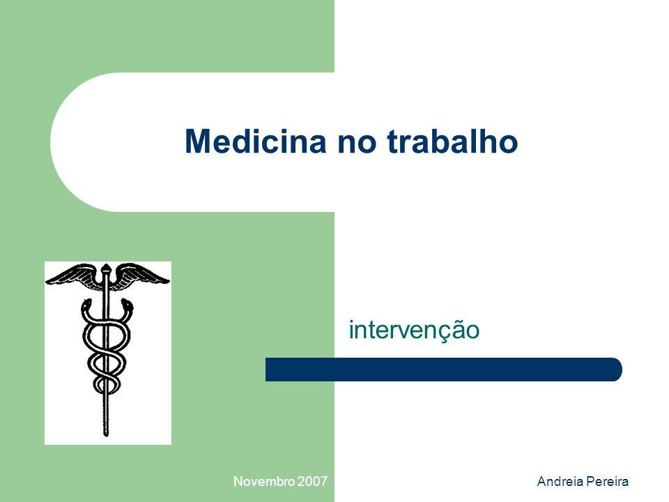 Novembro 2007Andreia Pereira Medicina no trabalho intervenção