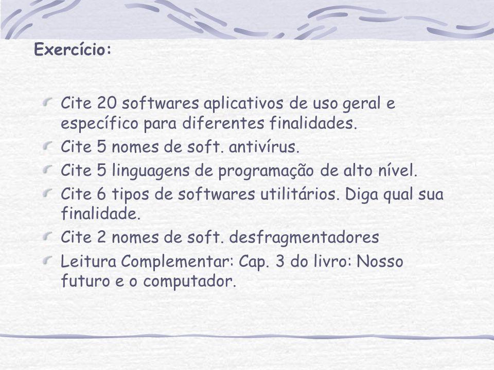 Cite 20 softwares aplicativos de uso geral e específico para diferentes finalidades. Cite 5 nomes de soft. antivírus. Cite 5 linguagens de programação