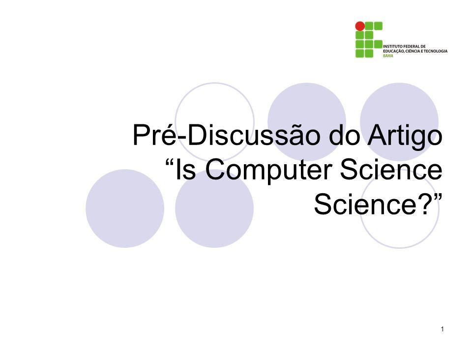 Pré-Discussão do Artigo Is Computer Science Science? 1