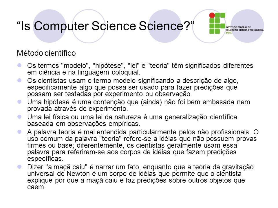 Is Computer Science Science? Método científico Os termos