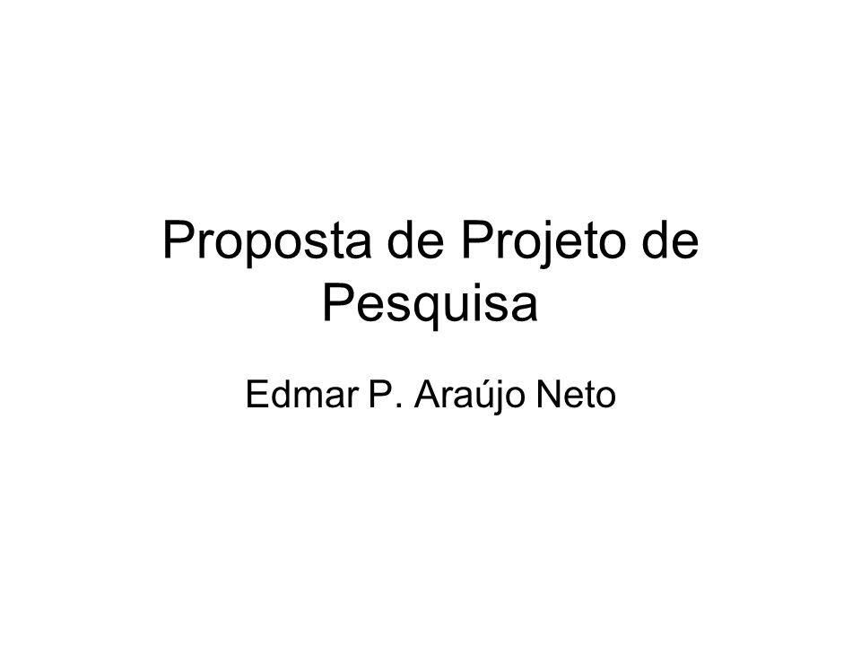 Proposta de Projeto de Pesquisa Edmar P. Araújo Neto