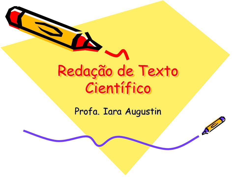 Redação de Texto Científico Profa. Iara Augustin
