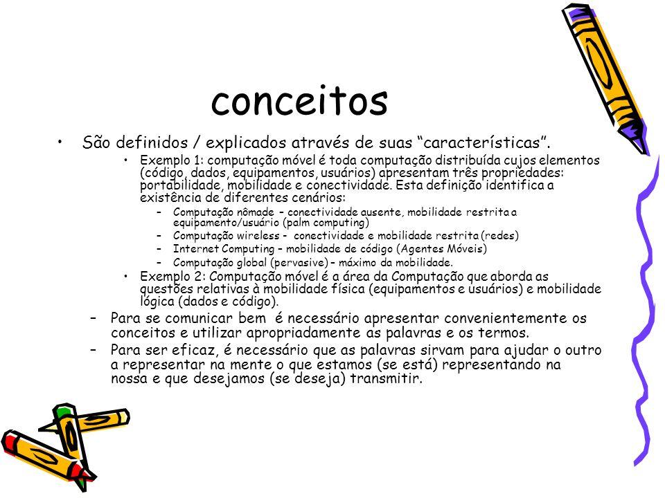 conceitos São definidos / explicados através de suas características.