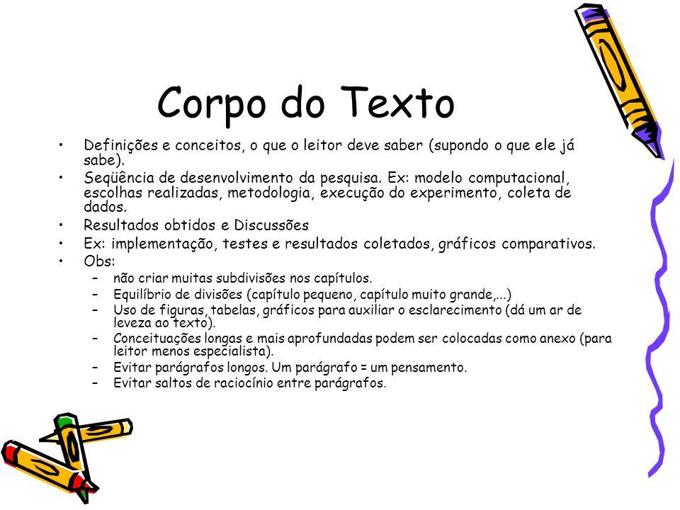 Corpo do Texto Definições e conceitos, o que o leitor deve saber (supondo o que ele já sabe).