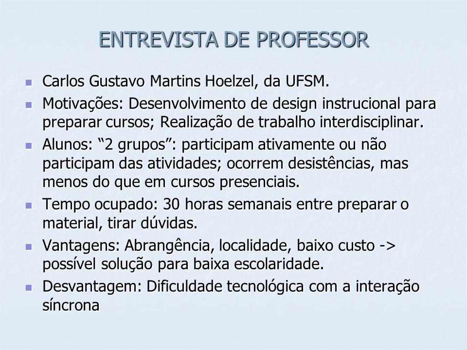 ENTREVISTA DE PROFESSOR Carlos Gustavo Martins Hoelzel, da UFSM. Carlos Gustavo Martins Hoelzel, da UFSM. Motivações: Desenvolvimento de design instru