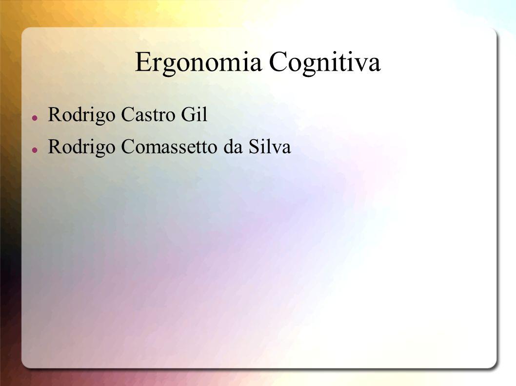 Ergonomia Cognitiva Rodrigo Castro Gil Rodrigo Comassetto da Silva