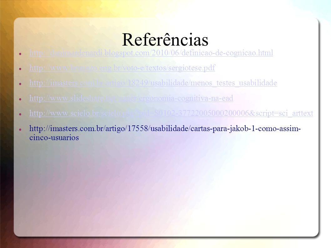 Referências http://danimardenardi.blogspot.com/2010/06/definicao-de-cognicao.html http://www.brunazo.eng.br/voto-e/textos/sergiotese.pdf http://imaste