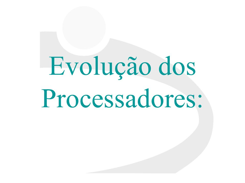 Evolução dos Processadores: