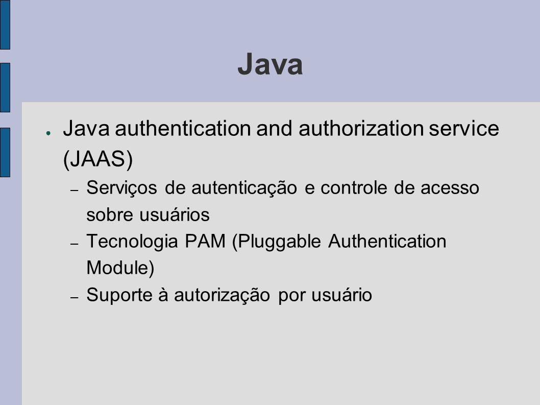 Java Java authentication and authorization service (JAAS) – Serviços de autenticação e controle de acesso sobre usuários – Tecnologia PAM (Pluggable A