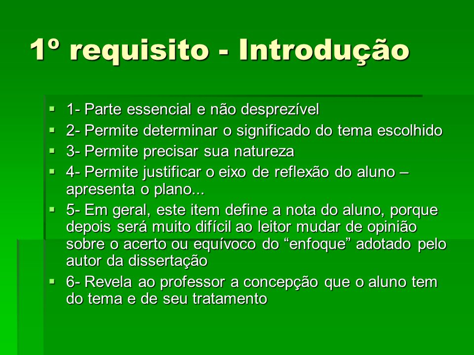 1º requisito - Introdução 1- Parte essencial e não desprezível 1- Parte essencial e não desprezível 2- Permite determinar o significado do tema escolh