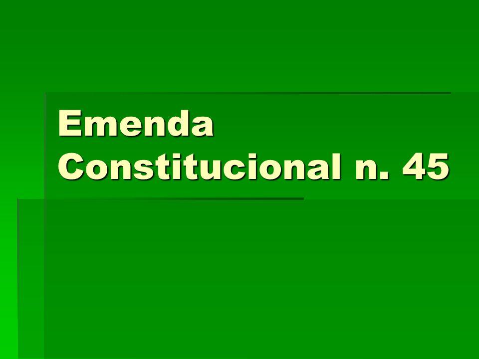 Emenda Constitucional n. 45