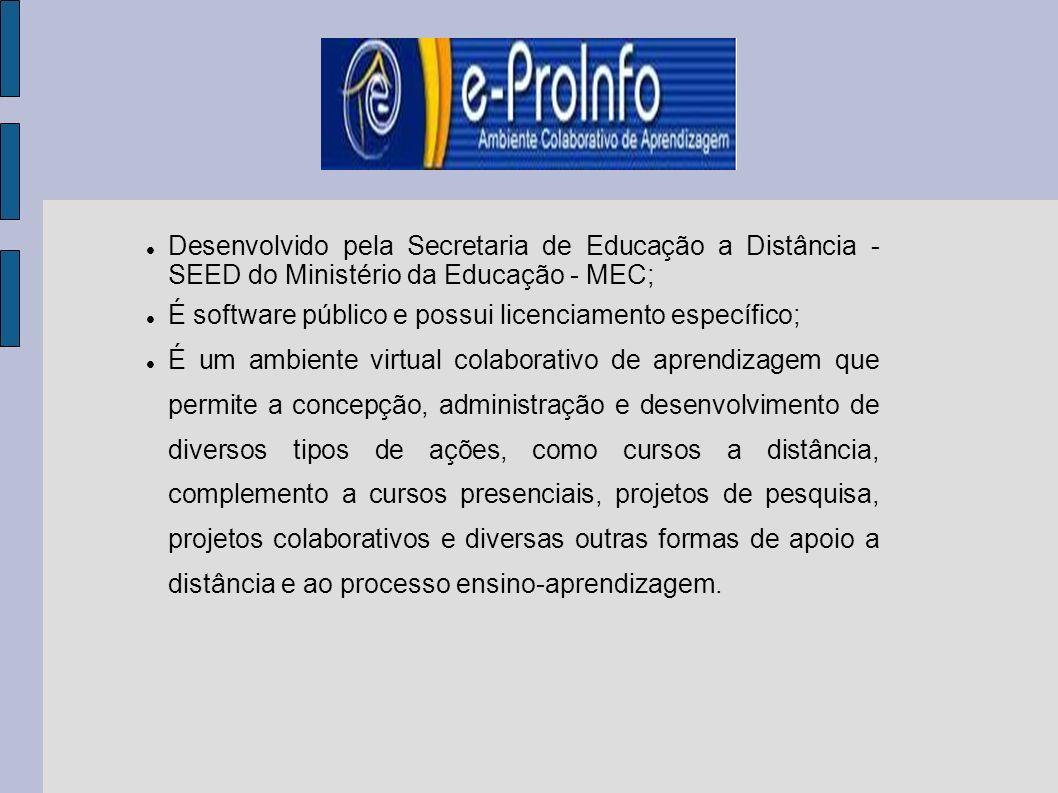 Desenvolvido pela Secretaria de Educação a Distância - SEED do Ministério da Educação - MEC; É software público e possui licenciamento específico; É u