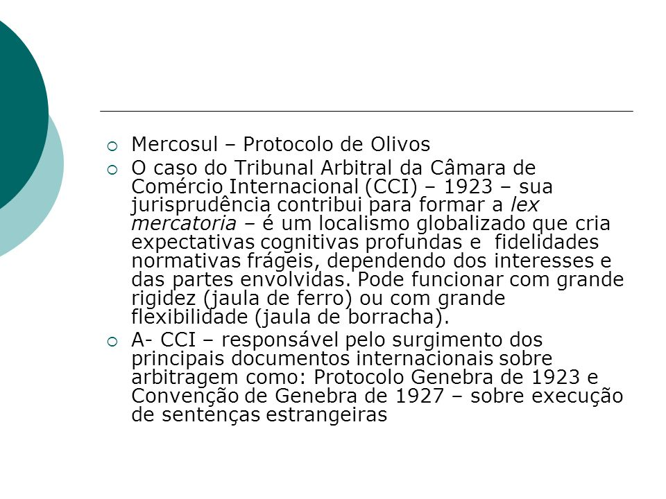 Mercosul – Protocolo de Olivos O caso do Tribunal Arbitral da Câmara de Comércio Internacional (CCI) – 1923 – sua jurisprudência contribui para formar