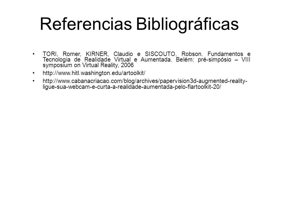 Referencias Bibliográficas TORI, Romer, KIRNER, Claudio e SISCOUTO, Robson. Fundamentos e Tecnologia de Realidade Virtual e Aumentada. Belém: pré-simp