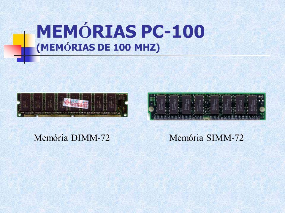 MEM Ó RIAS PC-100 (MEM Ó RIAS DE 100 MHZ) Memória DIMM-72Memória SIMM-72
