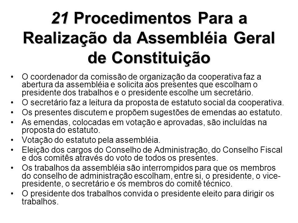 21Procedimentos Para a Realização da Assembléia Geral de Constituição 21 Procedimentos Para a Realização da Assembléia Geral de Constituição O coorden