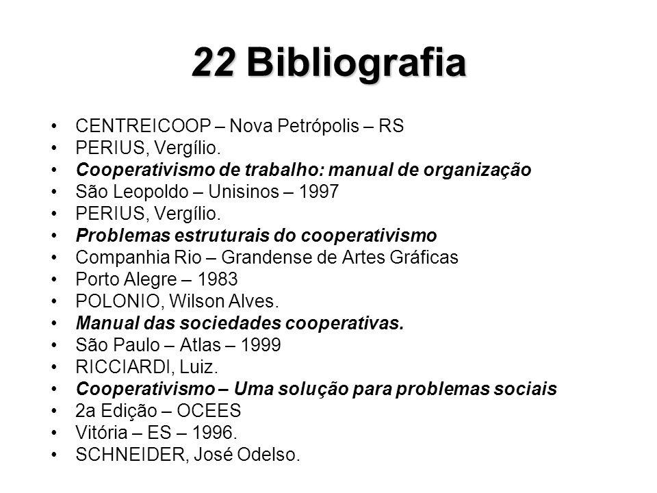 CENTREICOOP – Nova Petrópolis – RS PERIUS, Vergílio. Cooperativismo de trabalho: manual de organização São Leopoldo – Unisinos – 1997 PERIUS, Vergílio