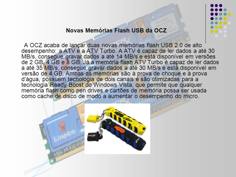 Novas Memórias Flash USB da OCZ A OCZ acaba de lançar duas novas memórias flash USB 2.0 de alto desempenho: a ATV e a ATV Turbo.