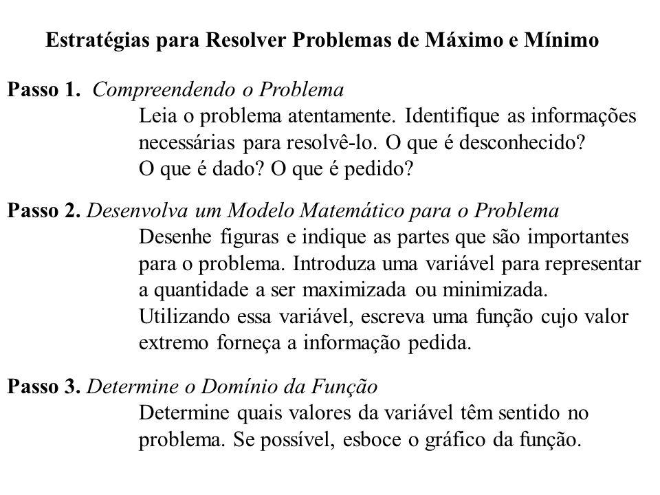 Estratégias para Resolver Problemas de Máximo e Mínimo Passo 1.