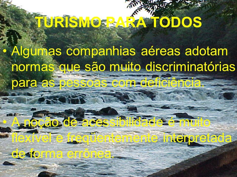 TURISMO PARA TODOS Algumas companhias aéreas adotam normas que são muito discriminatórias para as pessoas com deficiência.