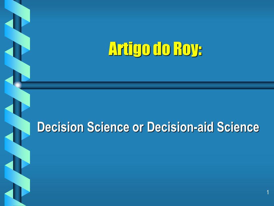 62 Seção 6: Por que Ciência do Apoio à Decisão e não Ciência da Decisão.