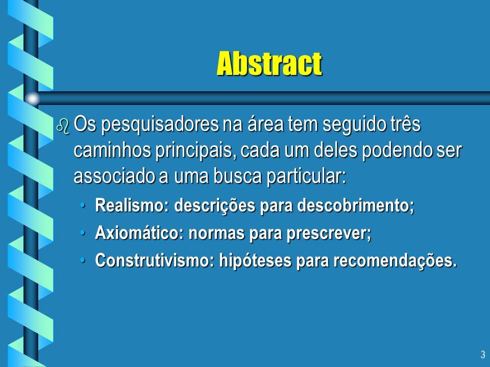 3 Abstract b Os pesquisadores na área tem seguido três caminhos principais, cada um deles podendo ser associado a uma busca particular: Realismo: desc