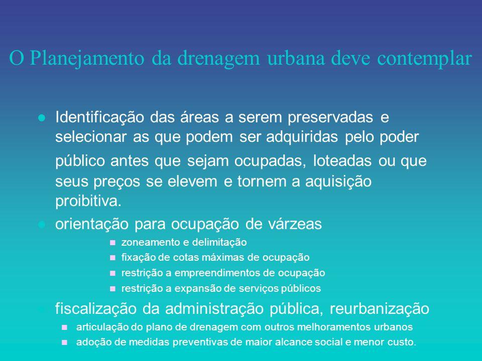 l Identificação das áreas a serem preservadas e selecionar as que podem ser adquiridas pelo poder público antes que sejam ocupadas, loteadas ou que se
