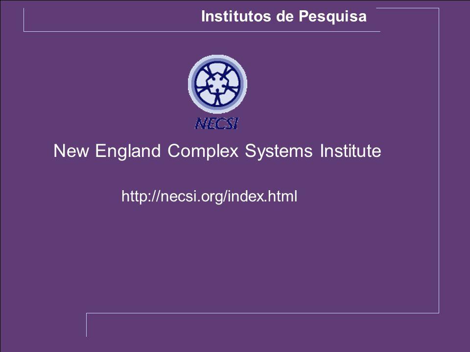 New England Complex Systems Institute http://necsi.org/index.html Institutos de Pesquisa