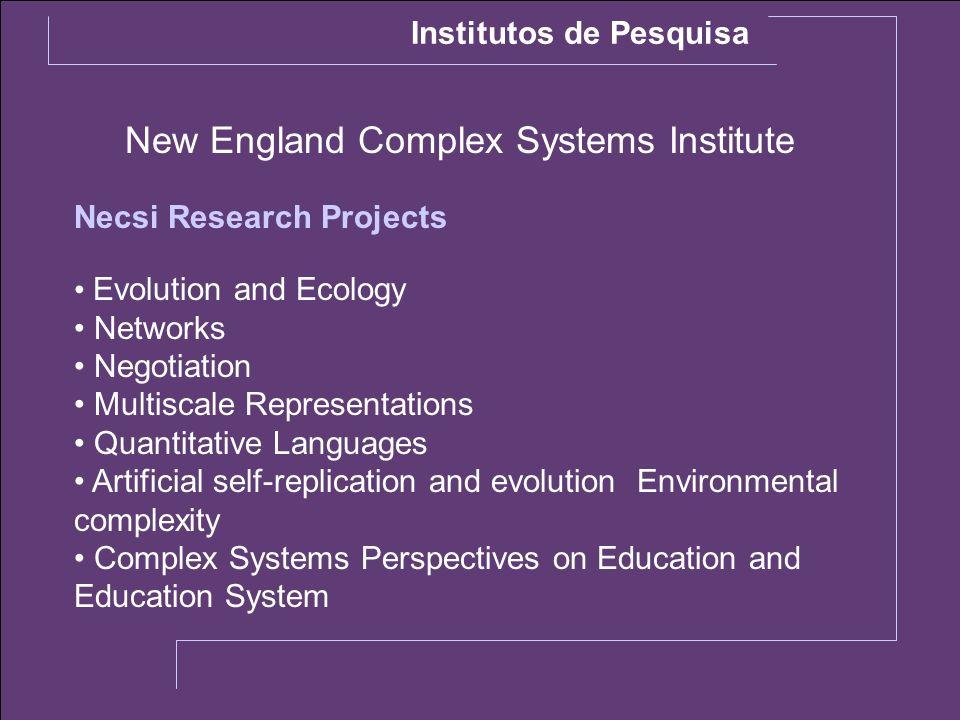New England Complex Systems Institute Institutos de Pesquisa Evolution and Ecology Networks Negotiation Multiscale Representations Quantitative Langua