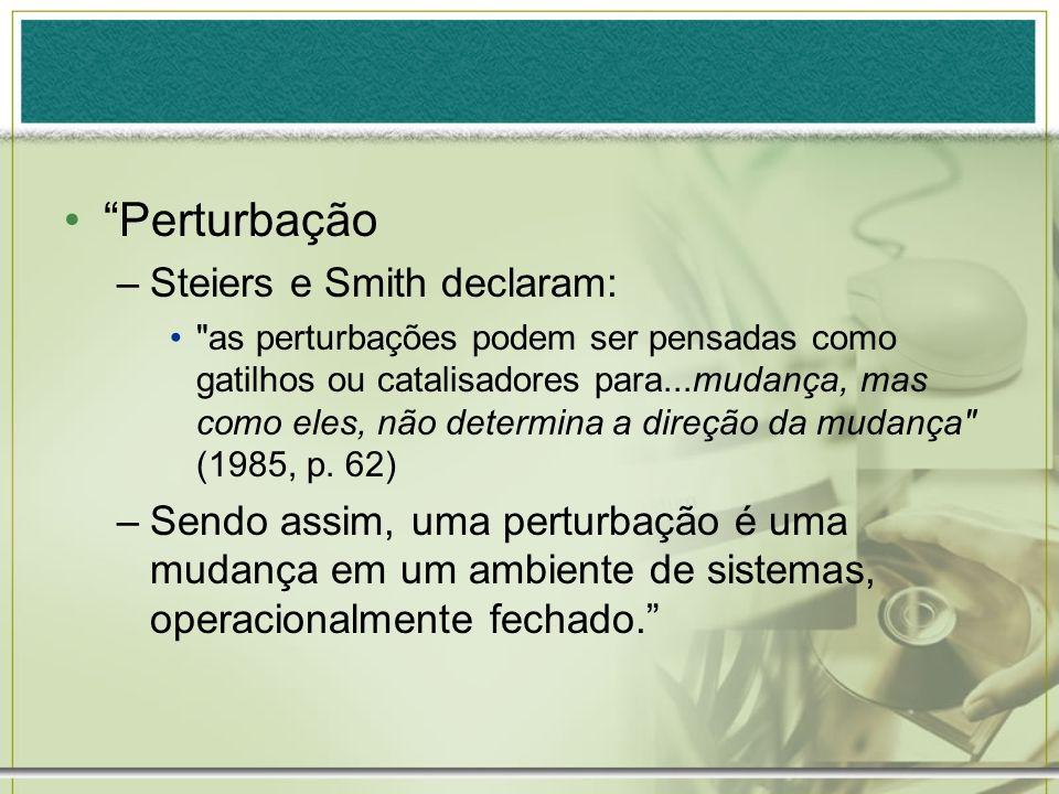 Perturbação –Steiers e Smith declaram: