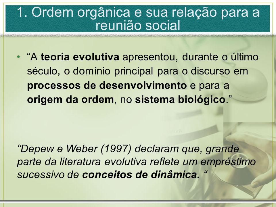 1. Ordem orgânica e sua relação para a reunião social A teoria evolutiva apresentou, durante o último século, o domínio principal para o discurso em p