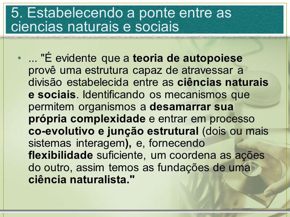 5. Estabelecendo a ponte entre as ciencias naturais e sociais...