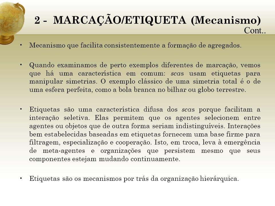 2 - MARCAÇÃO/ETIQUETA (Mecanismo) Mecanismo que facilita consistentemente a formação de agregados. Quando examinamos de perto exemplos diferentes de m