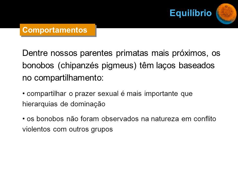Dentre nossos parentes primatas mais próximos, os bonobos (chipanzés pigmeus) têm laços baseados no compartilhamento: compartilhar o prazer sexual é m
