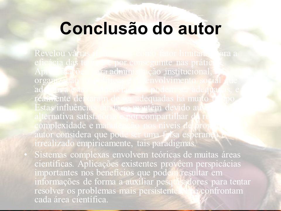 Conclusão do autor Revelou várias influências como fator limitante para a eficácia das teorias e por conseguinte nas práticas.