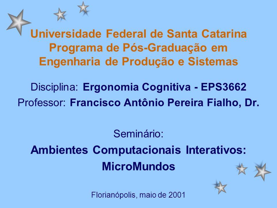 Universidade Federal de Santa Catarina Programa de Pós-Graduação em Engenharia de Produção e Sistemas Disciplina: Ergonomia Cognitiva - EPS3662 Profes