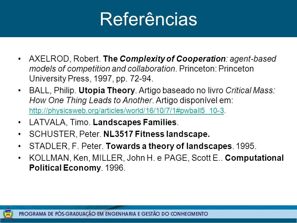 Referências AXELROD, Robert.