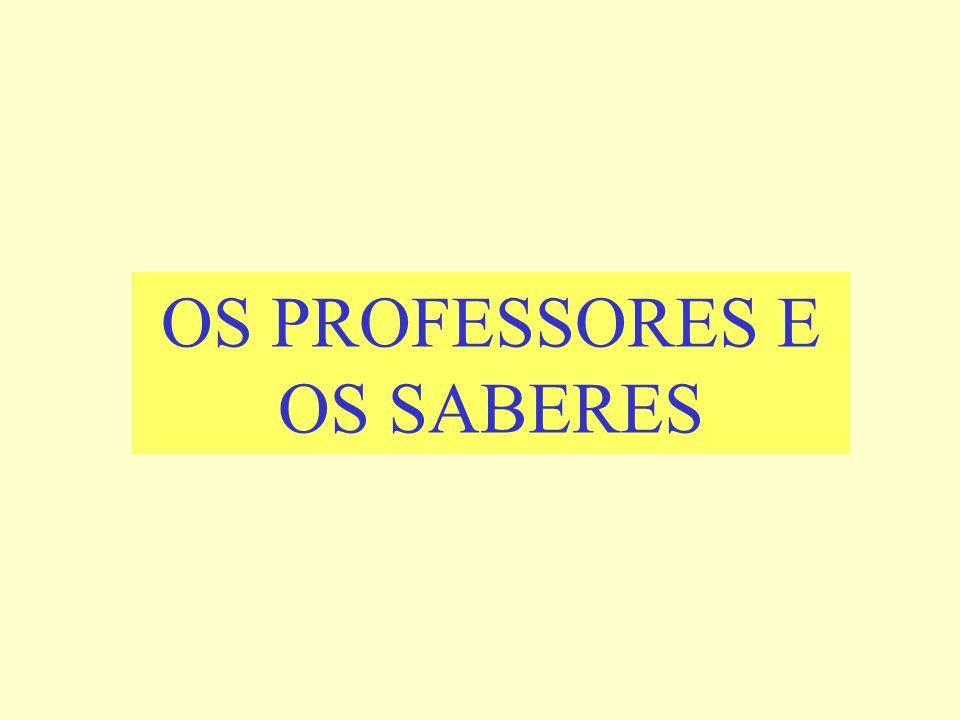 OS PROFESSORES E OS SABERES